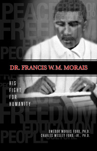 Dr. Francis W.M. Morais: His Fight for Humanity